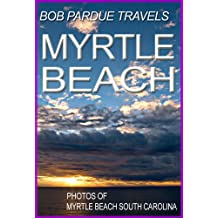 Bob Pardue Travels: Photos of Myrtle Beach South Carolina