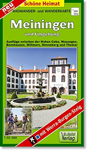 Wander- und Radwanderkarte Meiningen und Umgebung: Ausflüge zwischen der Hohen Geba, Wasungen, Benshausen, Willmars, Henneberg und Themar. 1:35000 (Schöne Heimat)