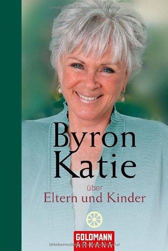 Byron Katie über Eltern und Kinder