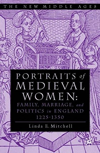 Portraits of Medieval Women: Family, Marriage and Social Relationships in