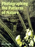 img - for Photographing the Patterns of Nature by Gary Braasch (1999-10-01) book / textbook / text book