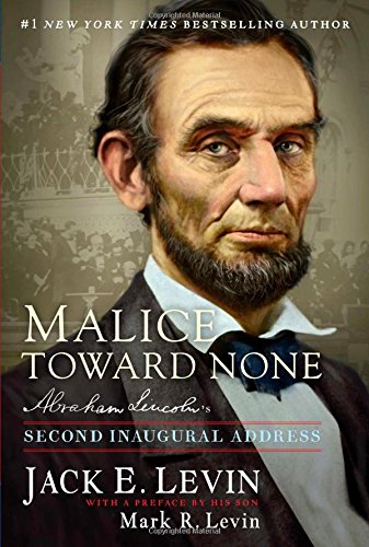 Malice Toward None: Abraham Lincoln's Second Inaugural Address
