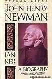 John Henry Newman, Ian Ker, 0192827057