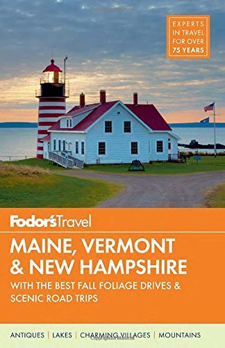 Fodor's Maine, Vermont & New Hampshire: with the Best Fall Foliage Drives & Scenic Road Trips (Full-color Travel Guide) by Fodor's Travel Guides - New Mall Shopping Hampshire