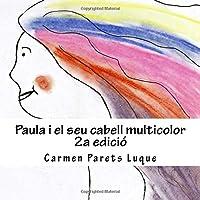 Paula I El Seu Cabell Multicolor: ( Conte