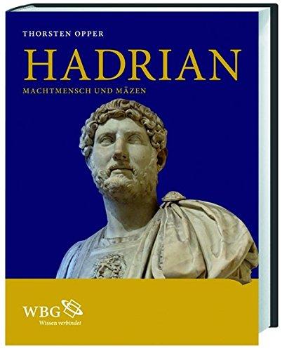 Hadrian: Machtmensch und Mäzen