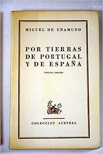 POR TIERRAS DE PORTUGAL Y DE ESPAÑA.: Amazon.es: DE UNAMUNO ...