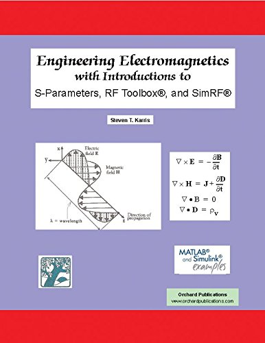 Engineering Electromagnetics with Introductions to S-Parameters, RF Toolbox, and SimRF