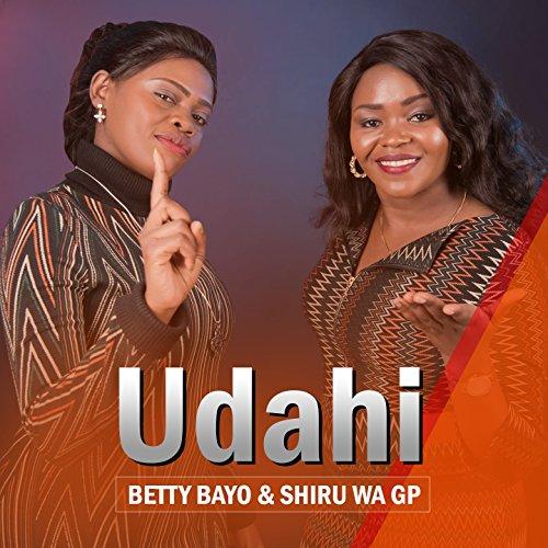 Udahi By Shiru Wa Gp Betty Bayo On Amazon Music Amazon Com