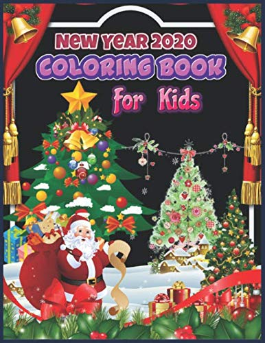 New Year 2020 Coloring Book For Kids: Great Coloring Book for Kids Best Gift for New Year 2020, Funny Happy New Year Coloring Book for Kids, Smart Toddlers, Young Kids, Boys, Girls