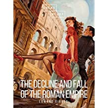 The Decline and Fall of the Roman Empire: Volume III