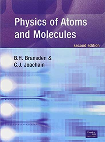 physics of atoms and molecules 2nd edition b h bransden c j rh amazon com Managning Information for Technology Solution Manual Managning Information for Technology Solution Manual