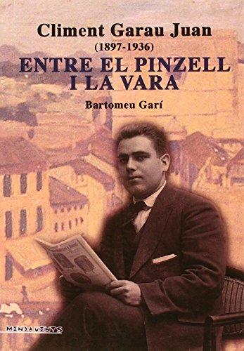 Descargar Libro Climent Garau Juan : Entre El Pinzell I La Vara Bartomeu Garí Salleras