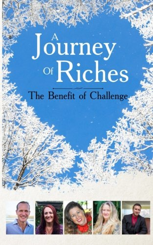 The Benefit of Challenge: A Journey of Riches (Volume 6)