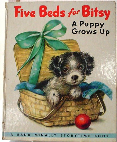 Five Beds for Bitsy...a Puppy Grows Up (rand McNally Storytime Book #704 59c)