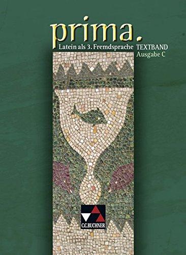 Prima C - Gesamtkurs Latein. Latein als 3. Fremdsprache / prima C Textband