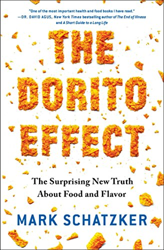 - The Dorito Effect: The Surprising New Truth About Food and Flavor