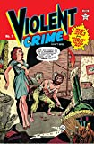 Violent Crime: Weird Tales of Justice from Charlton Comics Golden Age!