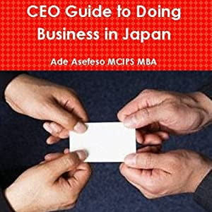 CEO Guide to Doing Business in Japan Audiobook