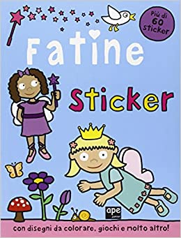 Amazonit Fatine Sticker Con Adesivi Ediz Illustrata Libri