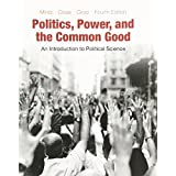 Politics, Power, and the Common Good: An Introduction to Political Science, Loose Leaf Version (4th Edition)