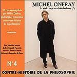 Contre-histoire de la philosophie 4.2: La résistance au christianisme - D'Erasme à Montaigne | Michel Onfray