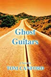 Ghost Guitars, Tom Canford, 059545576X