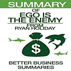 Summary of Ego Is the Enemy from Ryan Holiday