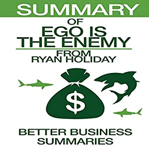 Summary of Ego Is the Enemy from Ryan Holiday Audiobook