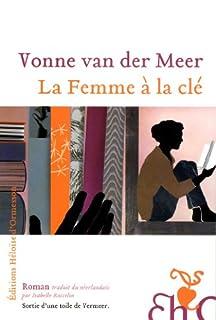 La femme à la clé : roman sorti d'une toile de Vermeer