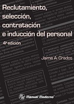 Reclutamiento, selección, contratación e inducción del persona de [Espinosa, Jaime A. Grados]
