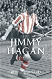Front cover for the book The Jimmy Hagan Story by Roger Barnard