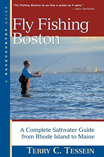 Fly Fishing Boston: A Complete Saltwater Guide from Rhode Island to Maine (Backcountry Guides) (Best Fly Fishing In The Northeast)