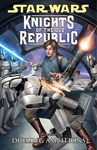 Star Wars: Knights Of The Old Republic Volume 7 - Dueling Ambitions (Star Wars The Old Republic Free)