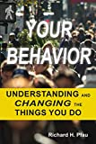 Your Behavior: Understanding and Changing the Things You Do