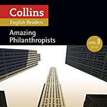 Amazing Philanthropists: B1 (Collins Amazing People ELT Readers) Audiobook by  MacKenzie - editor, Jane Rollason - adaptor Narrated by  Collins