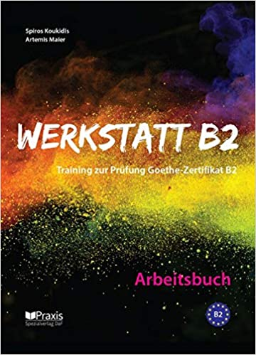 Werkstatt B2 Arbeitsbuch Training Zur Prüfung Zertifikat B2