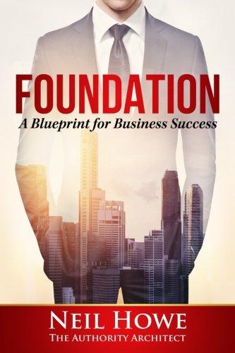 Foundation: A Blueprint for Business Success