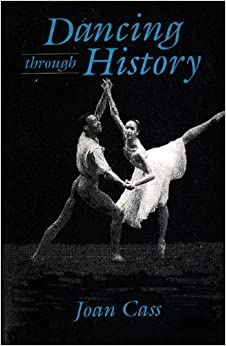 Dancing Through History by Cass, Joan (1993)