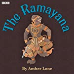 The Ramayana (Dramatised) | Amber Lone (adaptation)