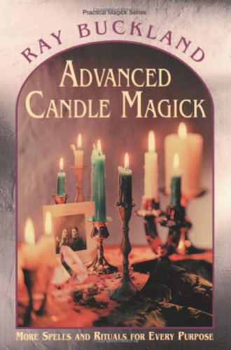 Advanced Candle Magick: More Spells and Rituals for Every Purpose (Llewellyn's Practical Magick Series), Buckland, Raymond