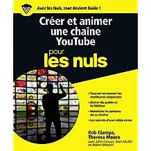 Créer et animer une chaîne YouTube Pour les Nuls (French Edition)