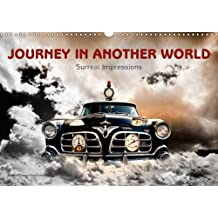 Journey in another World - Surreal Impressions 2016: Pieces of art between dream and reality