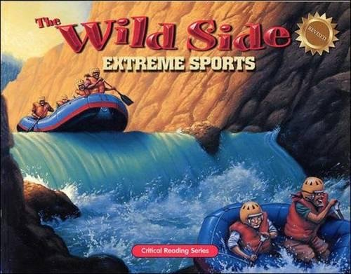 The Wild Side: Extreme Sports: Critical Reading Skills by McGraw-Hill/Contemporary