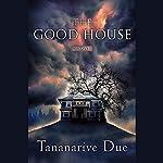 The Good House | Tananarive Due