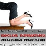 Karolina Kontraktorka: Oszacowanie Pracownicze | Olivia Dreemz