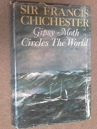 Gipsy Moth Circles The World by Francis Chichester