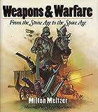 Weapons and Warfare, Milton Meltzer, 0060248769