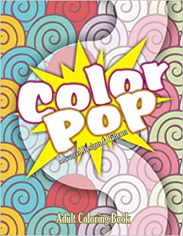 Color Pop Advanced Designs Patterns Adult Coloring Book Beautiful Books Volume 9 Lilt Kids
