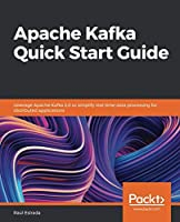 Apache Kafka Quick Start Guide Front Cover